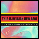 This Is The Belgian New Beat - Mixed By DJ LOF