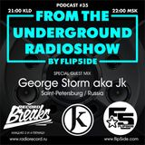 FLIP5IDE - From The Underground Radioshow podcast #035 with George Storm aka JK