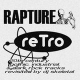 Rapture: Retro - 20th Century Goth & Industrial with DJ Skeletal