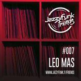 JazzyFunk & Friends | LEO MAS | #007