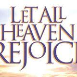 Let All Heaven Rejoice