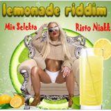 Free mix promo Lemonade Riddim  Birchill Records 2018 Selekta Risto Niakk