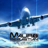 Fly With Me - Mauro Sebastian Live Set - V3