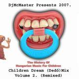 DjMcMaster Presents 2007 - Children Dream (Dedó)Mix Volume 2.