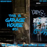 This Is GARAGE HOUSE #31 - -The Soulful Side Of Garage House- - 09-2019