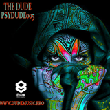 The Dude - PsyDude 005