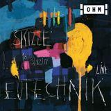 EUTECHNIK live @ Skizze.06 [OHM Berlin]