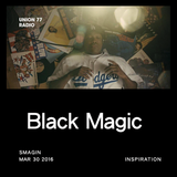 Black Magic @ UNION 77 RADIO 30.03.2016 'Inspiration'