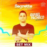 Rafael Pacheco - Segretto Day Party (Set Mix)