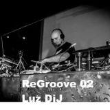 ReGroove 02 - Luz DiJ