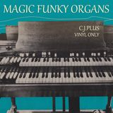 C.J. Plus - Magic Funky Organs (Vinyl Only)