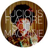 Lucious Flajore - Soul Machine