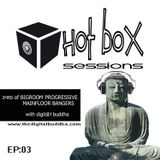Hot Box Sessions EP3 (Bigroom Progressive Mainfloor Bangers) - digit@l buddha