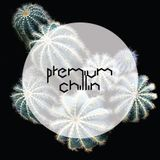 Premium Chillin