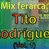 Mix ferarca - Tito Rodriguez (Vol 1)