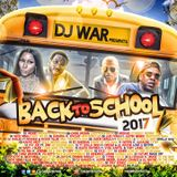 DJ War - Back To School 2017 - Preview