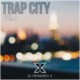 Trap City - Vol. 4 (Ft. Travis Scott, Drake, Gunna, & More!)