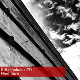 10Hz Podcast #17 – Mind Cure