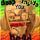 Deep inside your head