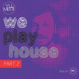 We Play House Part 2