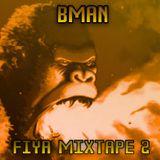 Bman Fiya 2