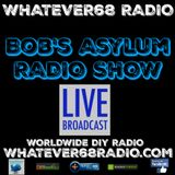 Bob's Asylum Radio recorded live on whatever68.com 12/04/2017