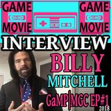 BILLY MITCHELL INTERVIEW - GaMP | MGC 2018 - EP #1