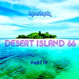 Interlopin' XVIII - Desert Island 66 Part IV
