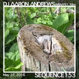 Sequence 153-DJ Aaron Andrews-May 27, 2016