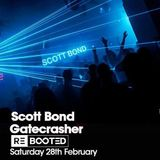 SCOTT BOND - GATECRASHER REBOOTED - 28 FEBRUARY 2015 [DOWNLOAD > PLAY > SHARE!!!]