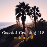 Coastal Cruising '18, volume 2 - fresh breezy summer grooves