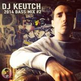 Dj Keutch 2014 Bass Mix #2