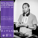 Initial Reaction Live Stream Episode: 33