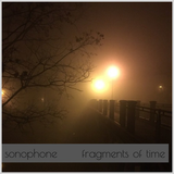 Sonophone - Fragments Of Time