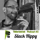 TB PODCAST #5 -- Slack Hippy