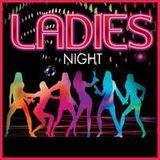Oh Yes! It's Ladies Night!
