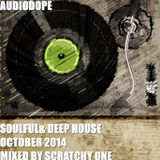 Dj scratchy one - Audiodope - Soulful And Deep House October 2014