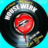 MyHouse Presents...HOUSE WERK!!!! Vol.1