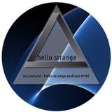 act.natural - hello strange podcast #182