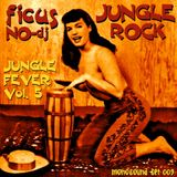 JUNGLE ROCK - Jungle Fever Vol.5