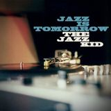 The Jazz Kid - Jazz Is Tomorrow