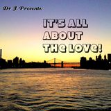 Dr. J Presents: It's All About The Love!