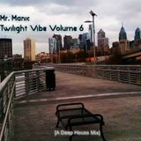 Twilight Vibe Volume 6, a Deep House mix by Mr. Manic