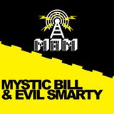 MAM Radio - Mystic Bill & Evil Smarty