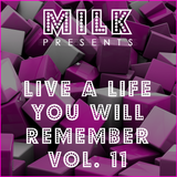 Milk - Live a life you will remember vol. 11