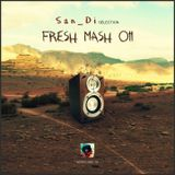San_Di Selection # Fresh Mash 011