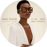 House Session | 05. 2016 | By James Barbadoro