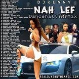 DJ KENNY NAH LEF DANCEHALL MIX AUG 2018