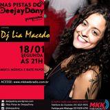 Programa Nas Pistas DeejayDony 18/01/2016 Dj Lia Macedo