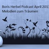 Boris Herbel - Melodien zum Träumen Podcast April 2013